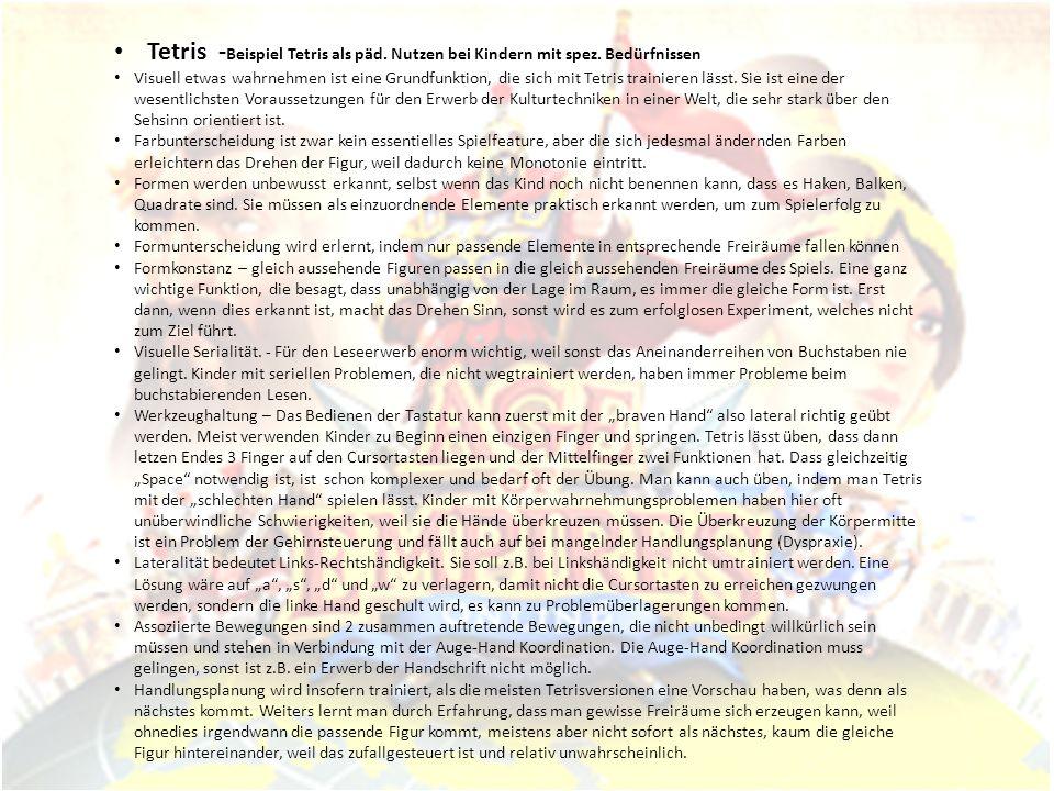 Tetris - Beispiel Tetris als päd. Nutzen bei Kindern mit spez. Bedürfnissen Visuell etwas wahrnehmen ist eine Grundfunktion, die sich mit Tetris train