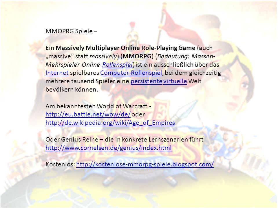 MMOPRG Spiele – Ein Massively Multiplayer Online Role-Playing Game (auch massive statt massively) (MMORPG) (Bedeutung: Massen- Mehrspieler-Online-Roll