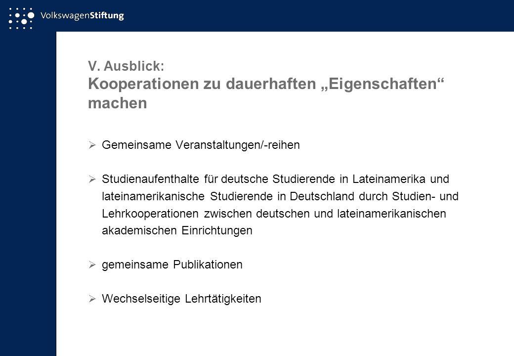 V. Ausblick: Kooperationen zu dauerhaften Eigenschaften machen Gemeinsame Veranstaltungen/-reihen Studienaufenthalte für deutsche Studierende in Latei