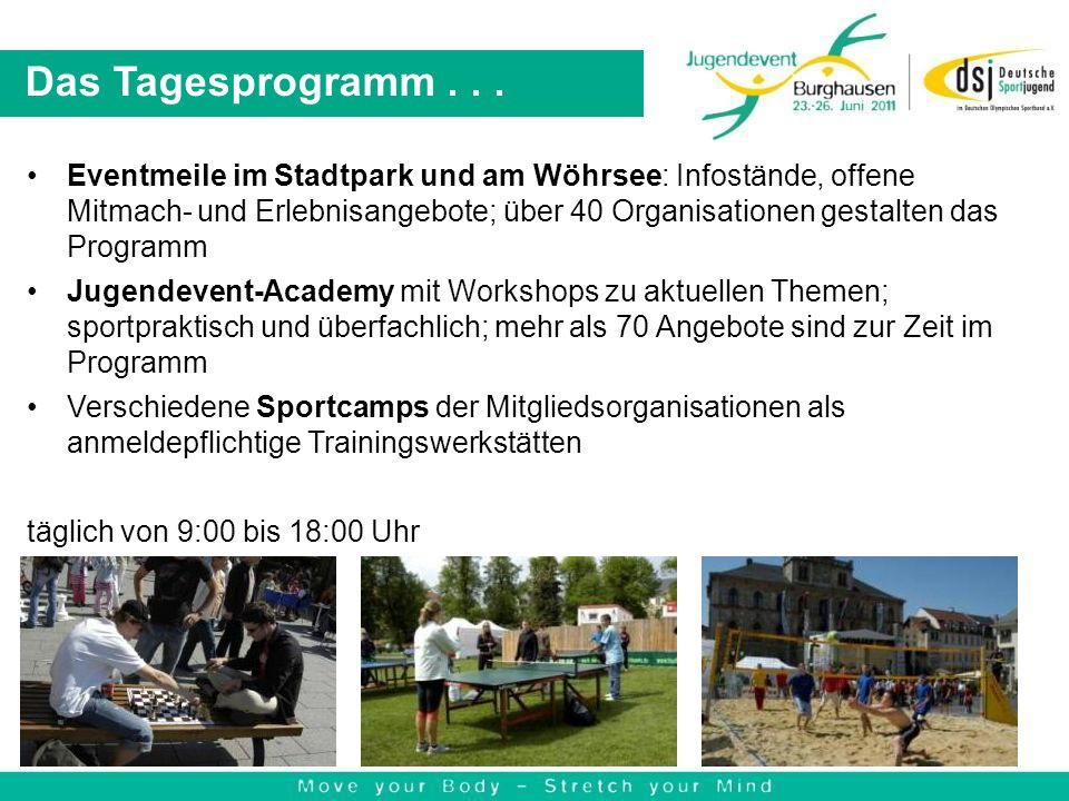 Das Tagesprogramm... Eventmeile im Stadtpark und am Wöhrsee: Infostände, offene Mitmach- und Erlebnisangebote; über 40 Organisationen gestalten das Pr