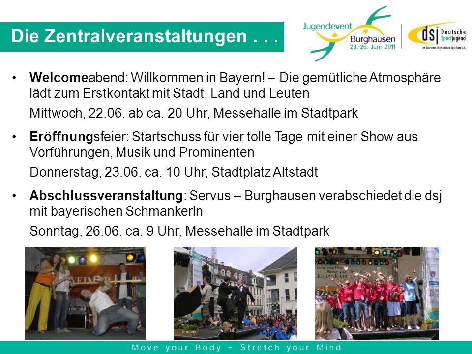 Die Zentralveranstaltungen... Welcomeabend: Willkommen in Bayern! – Die gemütliche Atmosphäre lädt zum Erstkontakt mit Stadt, Land und Leuten Mittwoch