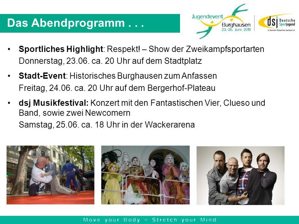 Das Abendprogramm... Sportliches Highlight: Respekt! – Show der Zweikampfsportarten Donnerstag, 23.06. ca. 20 Uhr auf dem Stadtplatz Stadt-Event: Hist