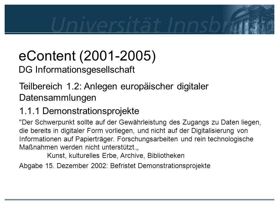 eContent (2001-2005) DG Informationsgesellschaft Teilbereich 1.2: Anlegen europäischer digitaler Datensammlungen 1.1.1 Demonstrationsprojekte
