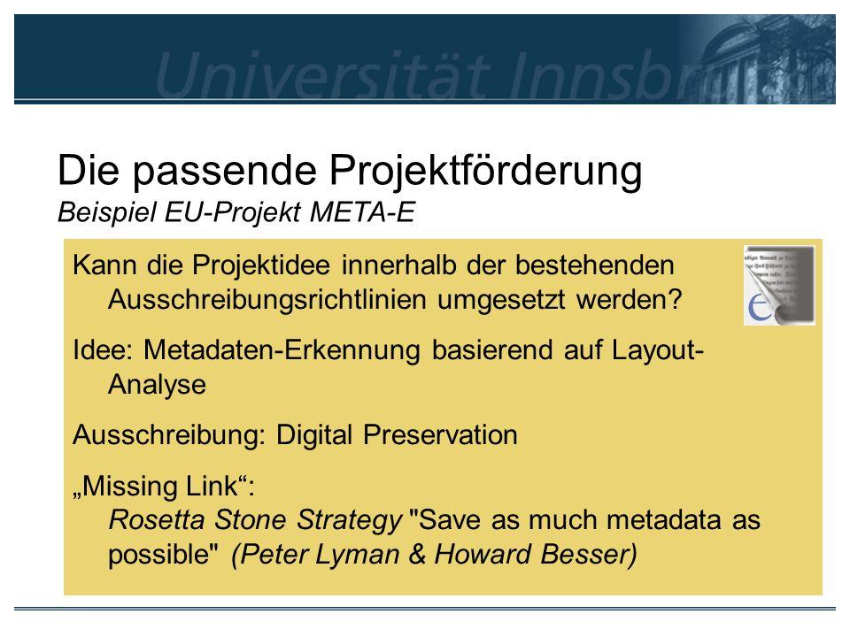 Die passende Projektförderung Beispiel EU-Projekt META-E Kann die Projektidee innerhalb der bestehenden Ausschreibungsrichtlinien umgesetzt werden? Id