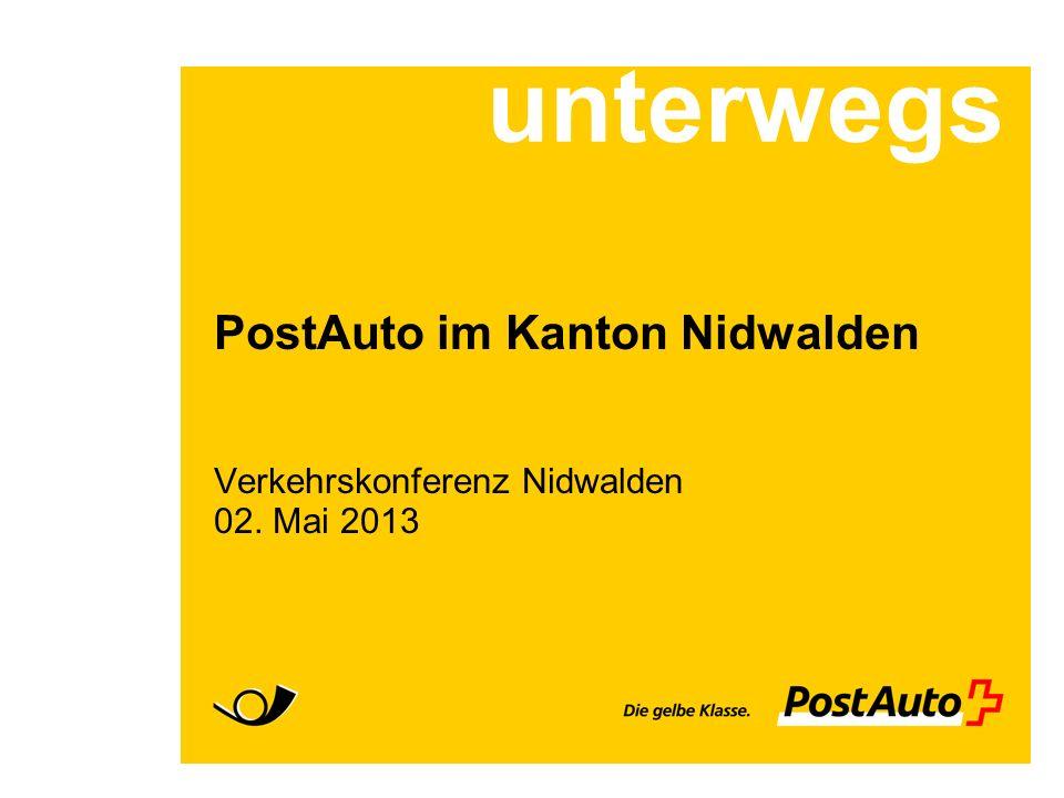 unterwegs PostAuto im Kanton Nidwalden Verkehrskonferenz Nidwalden 02. Mai 2013