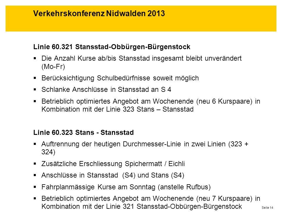 Seite 14 Linie 60.321 Stansstad-Obbürgen-Bürgenstock Die Anzahl Kurse ab/bis Stansstad insgesamt bleibt unverändert (Mo-Fr) Berücksichtigung Schulbedü