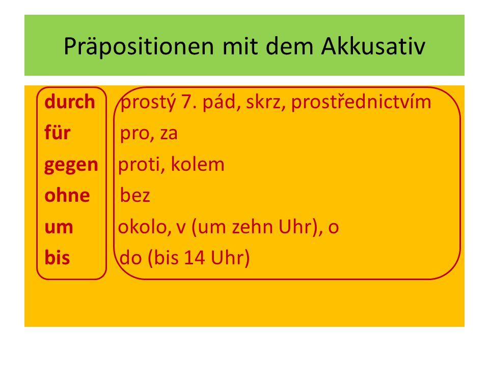 durch prostý 7.