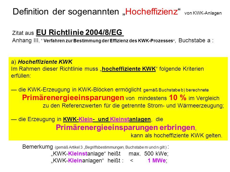 a) Hocheffiziente KWK Im Rahmen dieser Richtlinie muss hocheffiziente KWK folgende Kriterien erfüllen: die KWK-Erzeugung in KWK-Blöcken ermöglicht gem