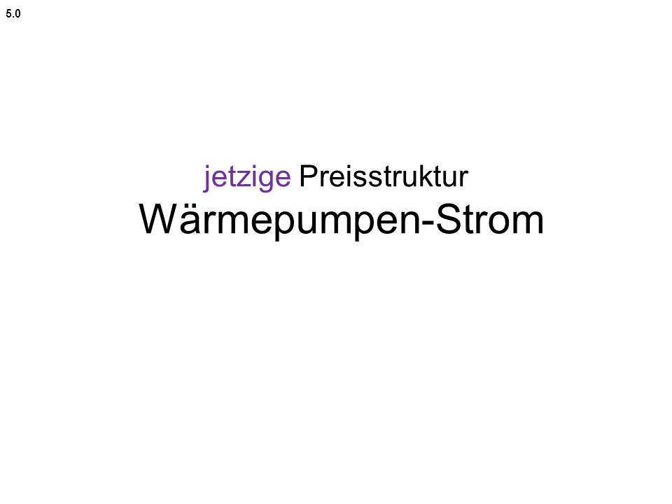 jetzige Preisstruktur Wärmepumpen-Strom 5.0