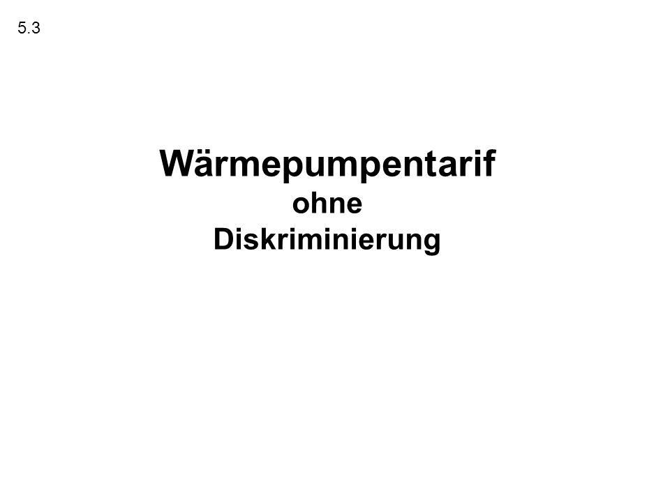 Wärmepumpentarif ohne Diskriminierung 5.3
