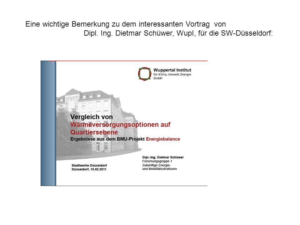Eine wichtige Bemerkung zu dem interessanten Vortrag von Dipl. Ing. Dietmar Schüwer, WupI, für die SW-Düsseldorf: