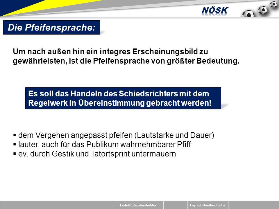 Erstellt: RegelinstruktorLayout: Günther Fuchs Die Pfeifensprache: Um nach außen hin ein integres Erscheinungsbild zu gewährleisten, ist die Pfeifensp