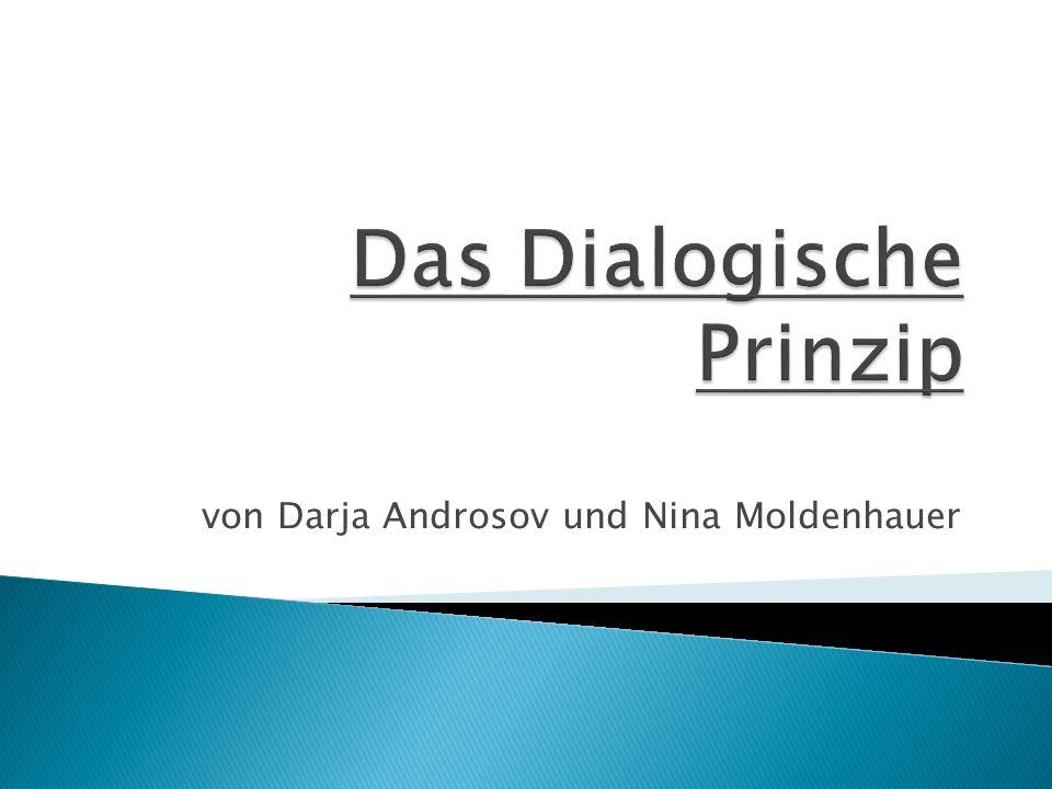 1.Das Dialogische Prinzip nach Buber 2. Die Ich-Du- und Ich-Es-Beziehung 3.