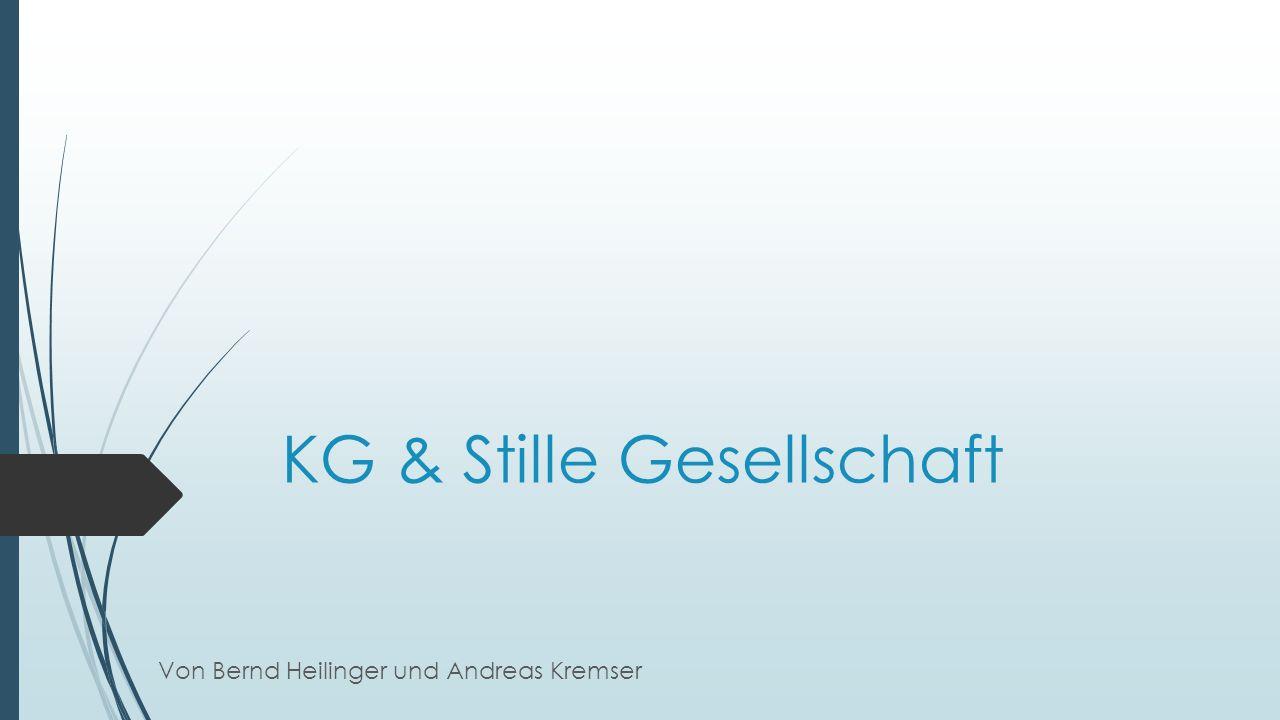 KG & Stille Gesellschaft Von Bernd Heilinger und Andreas Kremser