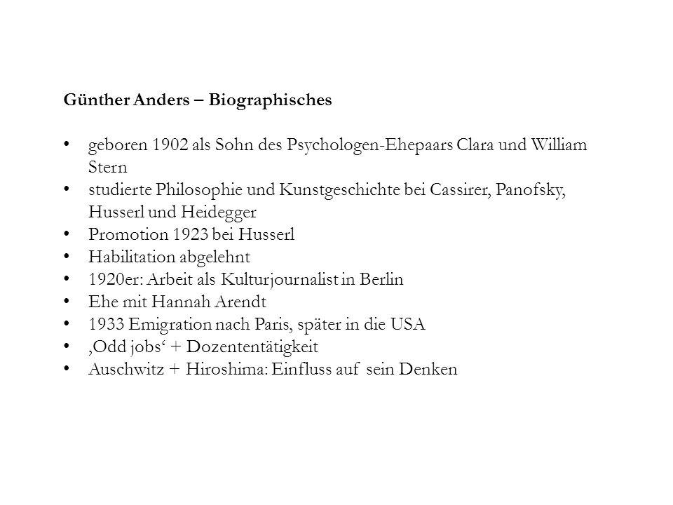 Günther Anders – Biographisches geboren 1902 als Sohn des Psychologen-Ehepaars Clara und William Stern studierte Philosophie und Kunstgeschichte bei C