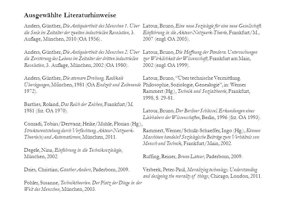 Ausgewählte Literaturhinweise Anders, Günther, Die Antiquiertheit des Menschen 1. Über die Seele im Zeitalter der zweiten industriellen Revolution, 3.