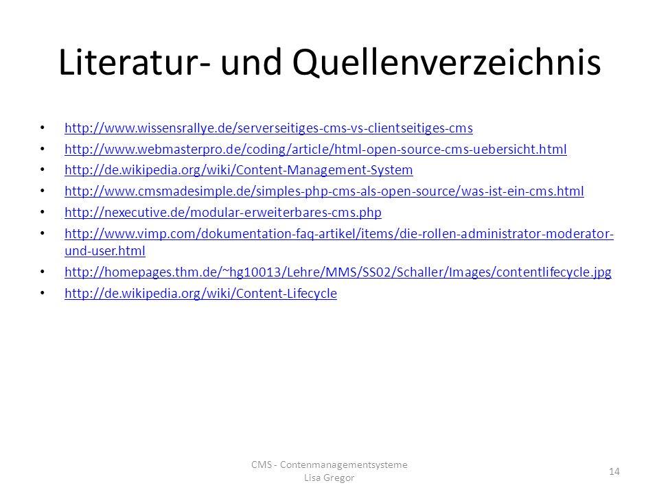 Literatur- und Quellenverzeichnis http://www.wissensrallye.de/serverseitiges-cms-vs-clientseitiges-cms http://www.webmasterpro.de/coding/article/html-