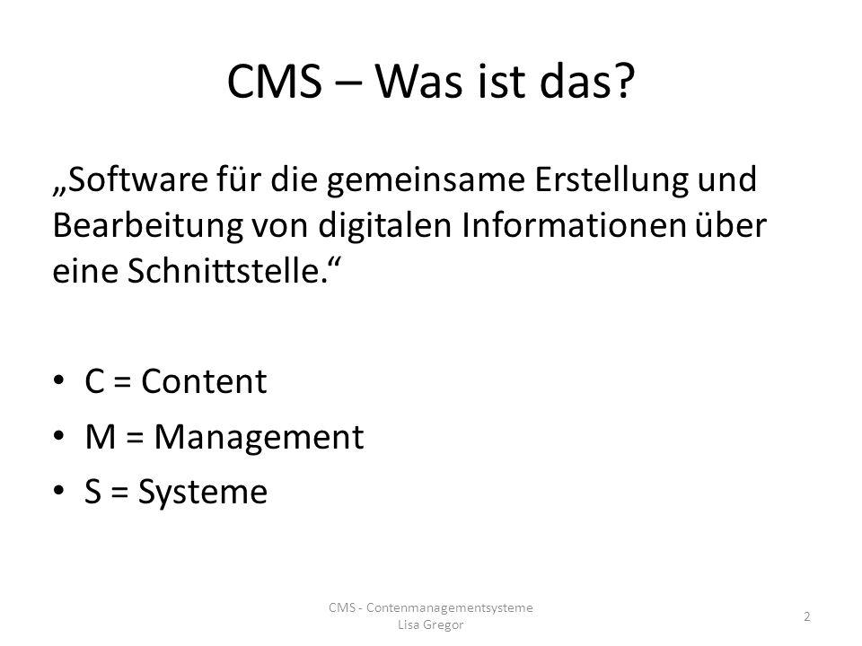 CMS – Was ist das? Software für die gemeinsame Erstellung und Bearbeitung von digitalen Informationen über eine Schnittstelle. C = Content M = Managem