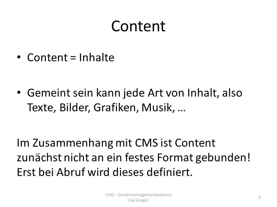Content Content = Inhalte Gemeint sein kann jede Art von Inhalt, also Texte, Bilder, Grafiken, Musik, … Im Zusammenhang mit CMS ist Content zunächst n