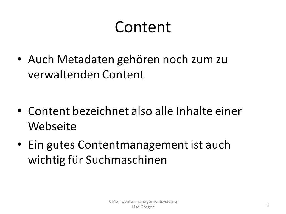 Content Auch Metadaten gehören noch zum zu verwaltenden Content Content bezeichnet also alle Inhalte einer Webseite Ein gutes Contentmanagement ist au
