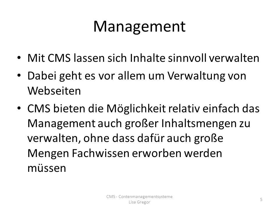 Management Mit CMS lassen sich Inhalte sinnvoll verwalten Dabei geht es vor allem um Verwaltung von Webseiten CMS bieten die Möglichkeit relativ einfa