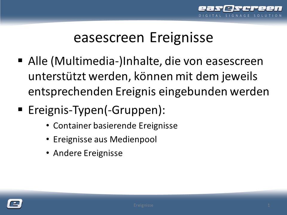 easescreen Ereignisse Alle (Multimedia-)Inhalte, die von easescreen unterstützt werden, können mit dem jeweils entsprechenden Ereignis eingebunden wer