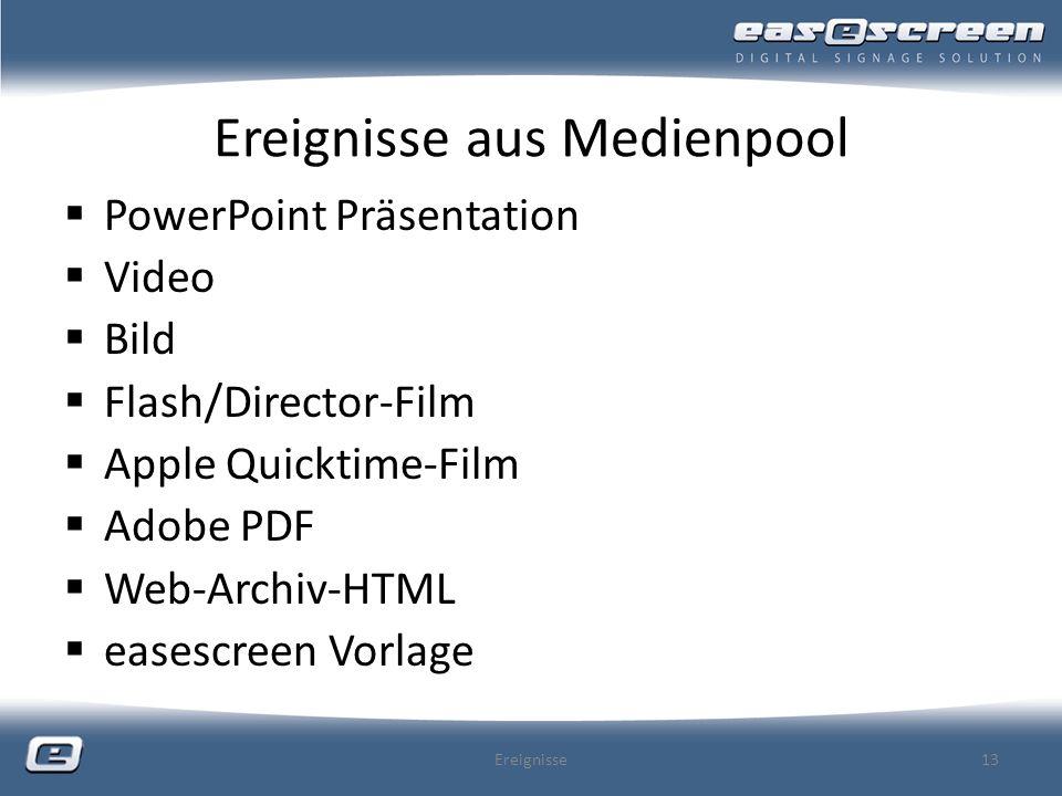 Ereignisse aus Medienpool PowerPoint Präsentation Video Bild Flash/Director-Film Apple Quicktime-Film Adobe PDF Web-Archiv-HTML easescreen Vorlage Ere