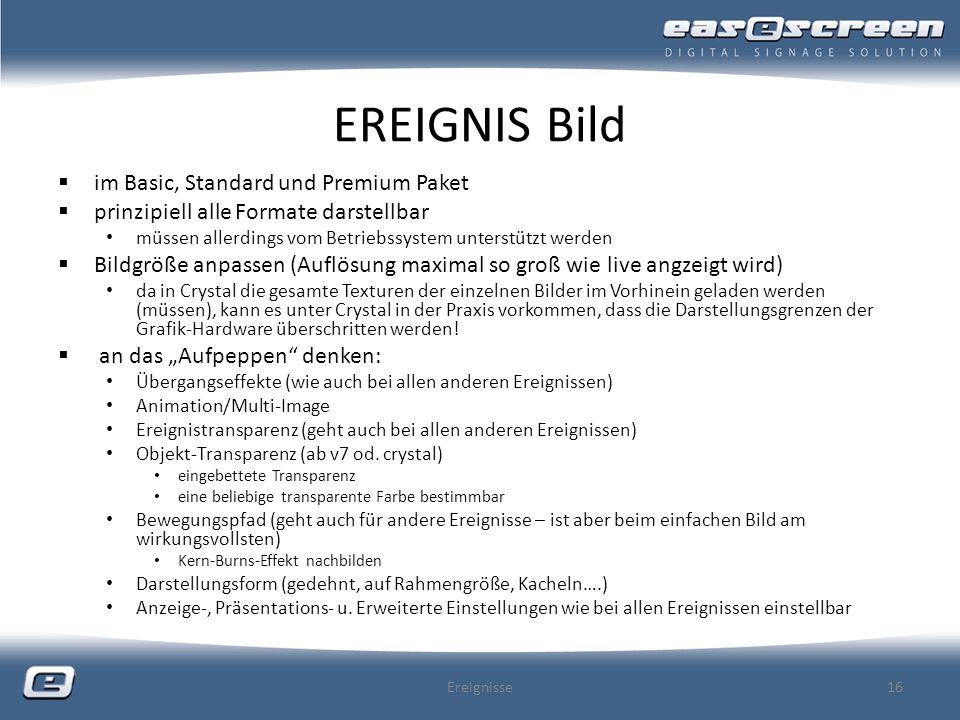 EREIGNIS Bild im Basic, Standard und Premium Paket prinzipiell alle Formate darstellbar müssen allerdings vom Betriebssystem unterstützt werden Bildgr