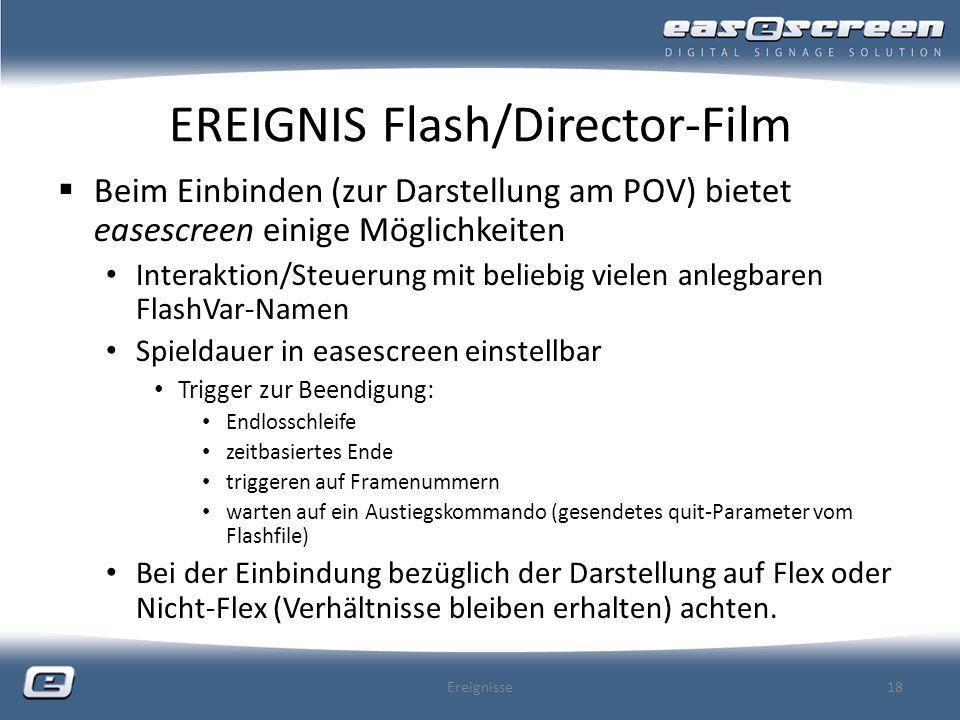 EREIGNIS Flash/Director-Film Beim Einbinden (zur Darstellung am POV) bietet easescreen einige Möglichkeiten Interaktion/Steuerung mit beliebig vielen