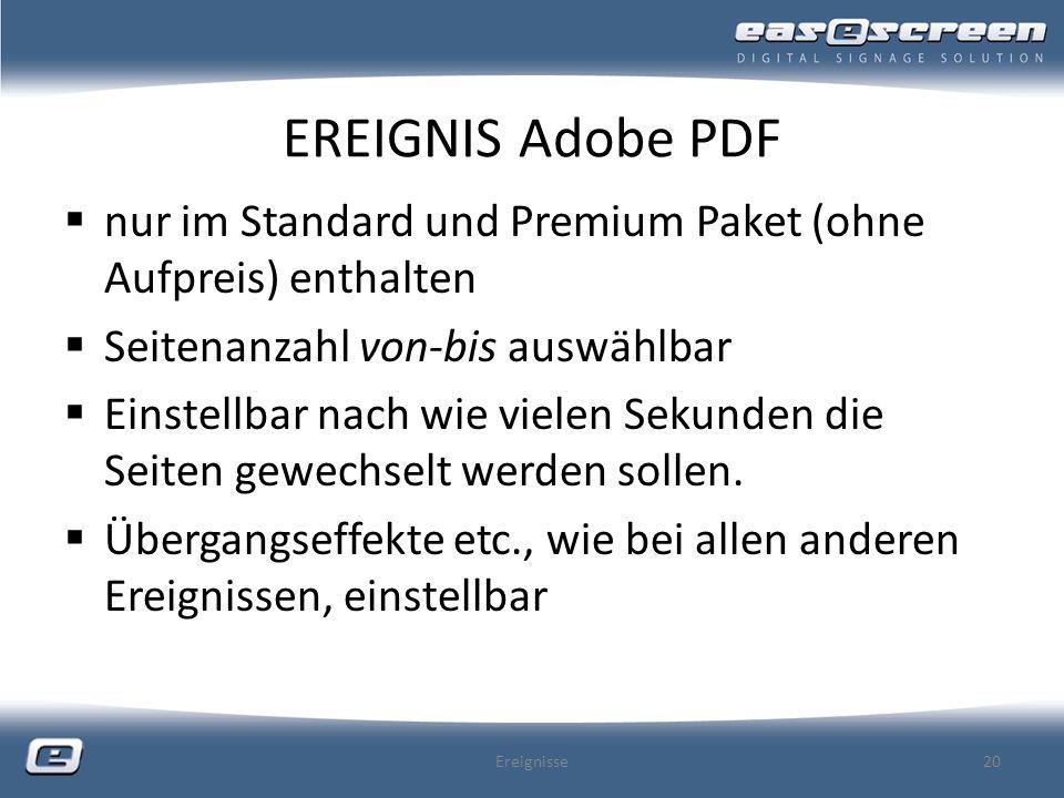 EREIGNIS Adobe PDF nur im Standard und Premium Paket (ohne Aufpreis) enthalten Seitenanzahl von-bis auswählbar Einstellbar nach wie vielen Sekunden di