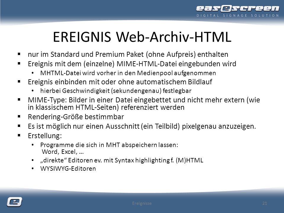 EREIGNIS Web-Archiv-HTML nur im Standard und Premium Paket (ohne Aufpreis) enthalten Ereignis mit dem (einzelne) MIME-HTML-Datei eingebunden wird MHTM