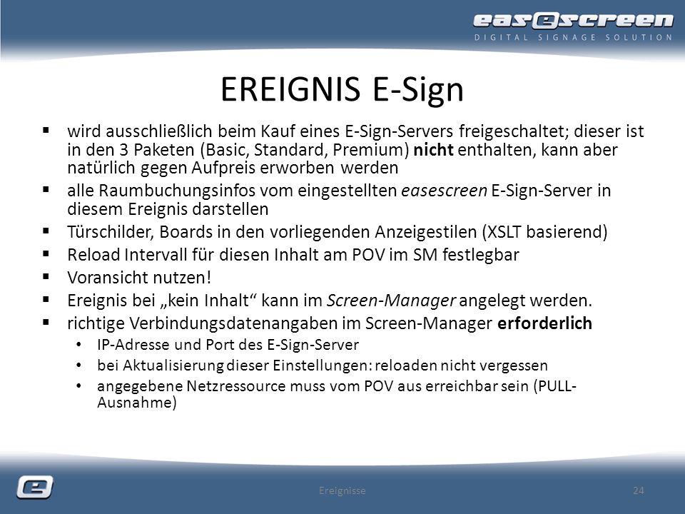 EREIGNIS E-Sign wird ausschließlich beim Kauf eines E-Sign-Servers freigeschaltet; dieser ist in den 3 Paketen (Basic, Standard, Premium) nicht enthal