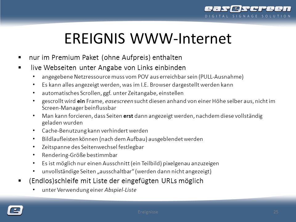 EREIGNIS WWW-Internet nur im Premium Paket (ohne Aufpreis) enthalten live Webseiten unter Angabe von Links einbinden angegebene Netzressource muss vom