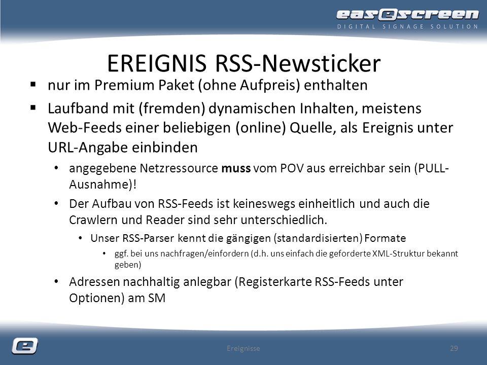 EREIGNIS RSS-Newsticker nur im Premium Paket (ohne Aufpreis) enthalten Laufband mit (fremden) dynamischen Inhalten, meistens Web-Feeds einer beliebige