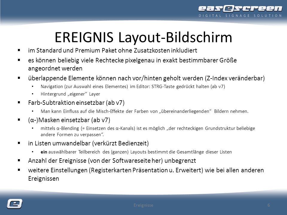 EREIGNIS Text-Newsticker OLE-Objekte einfügbar (erst ab v7) (dynamische) Datenfelder einfügbar (erst ab v7) Bilder mit Größenangabe für Anzeige (mit oder ohne Text) einfügbar (ab v7) Animationsart: Scoller einstellbar kombinieren mit Newsticker (-Ereignis) Geschwindigkeit (basiert auf Anzeigedauer) einstellbar Text editieren: im SM inkl.