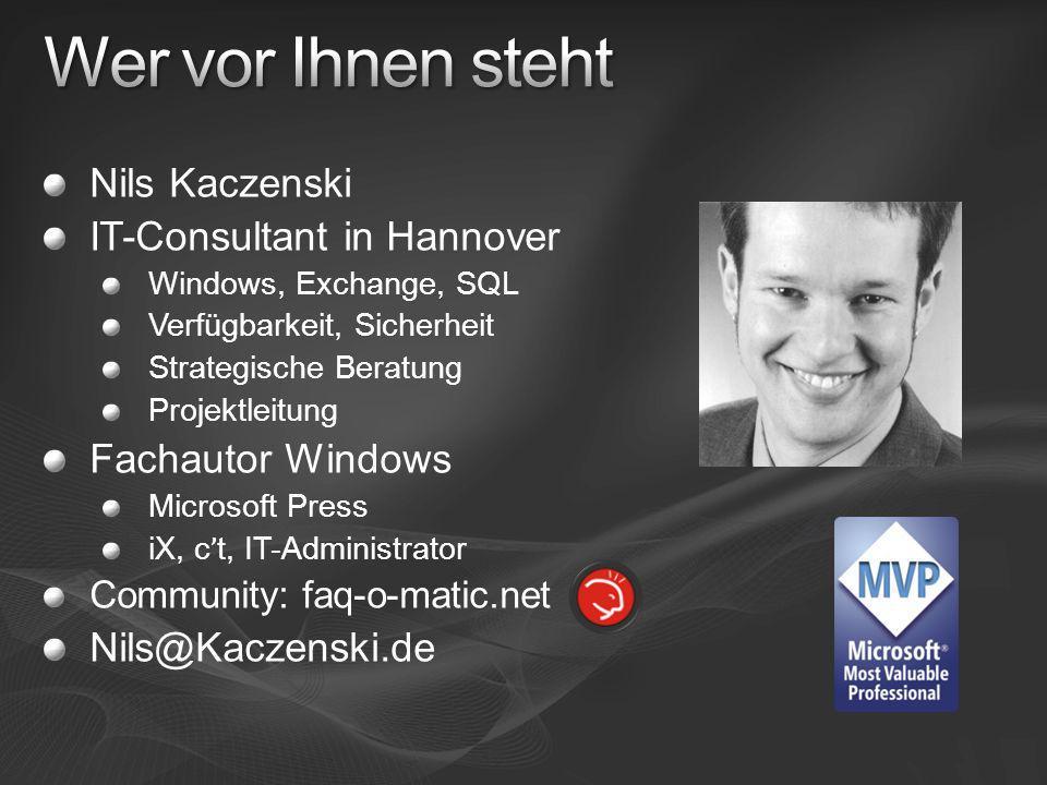 Nils Kaczenski IT-Consultant in Hannover Windows, Exchange, SQL Verfügbarkeit, Sicherheit Strategische Beratung Projektleitung Fachautor Windows Micro