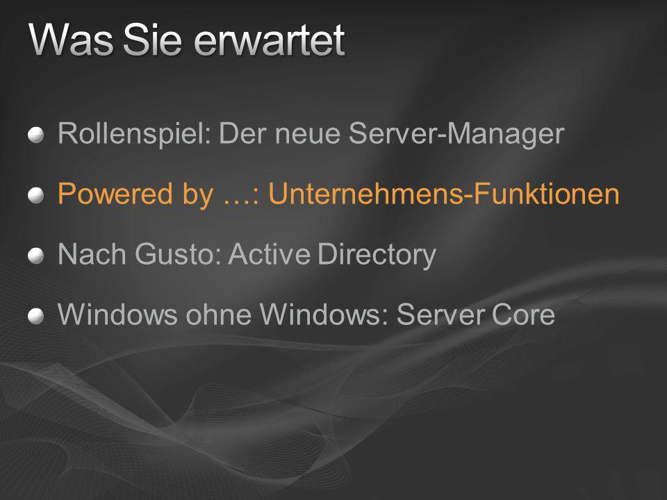 Rollenspiel: Der neue Server-Manager Powered by …: Unternehmens-Funktionen Nach Gusto: Active Directory Windows ohne Windows: Server Core