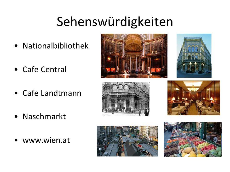 Sehenswürdigkeiten Nationalbibliothek Cafe Central Cafe Landtmann Naschmarkt www.wien.at