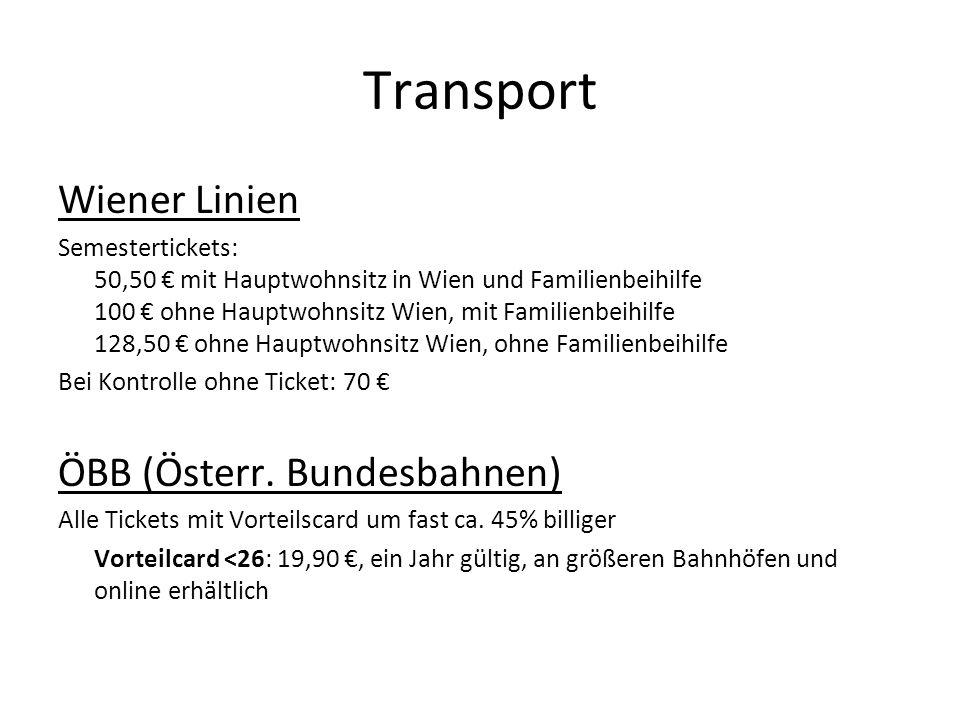 Transport Wiener Linien Semestertickets: 50,50 mit Hauptwohnsitz in Wien und Familienbeihilfe 100 ohne Hauptwohnsitz Wien, mit Familienbeihilfe 128,50