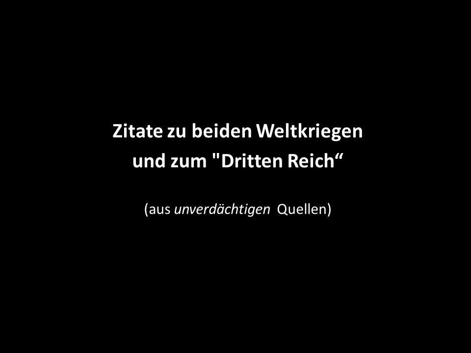 Eugen Gerstenmaier, Bundestagspräsident ab 1954, während des Krieges Mitglied der Bekennenden Kirche im Widerstand Was wir im deutschen Widerstand während des Krieges nicht wirklich begreifen wollten, haben wir nachträglich vollends gelernt: dass der Krieg schließlich nicht gegen Hitler, sondern gegen Deutschland geführt wurde.
