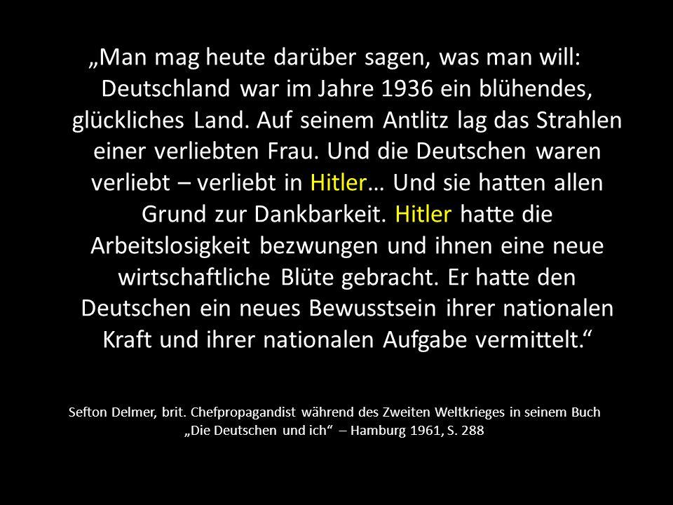 Lloyd George nach seinem Besuch in Berchtesgaden bei Adolf Hitler im Daily Express, 17.09.1936 Gerade bin ich zurückgekommen von einem Besuch in Deutschland….