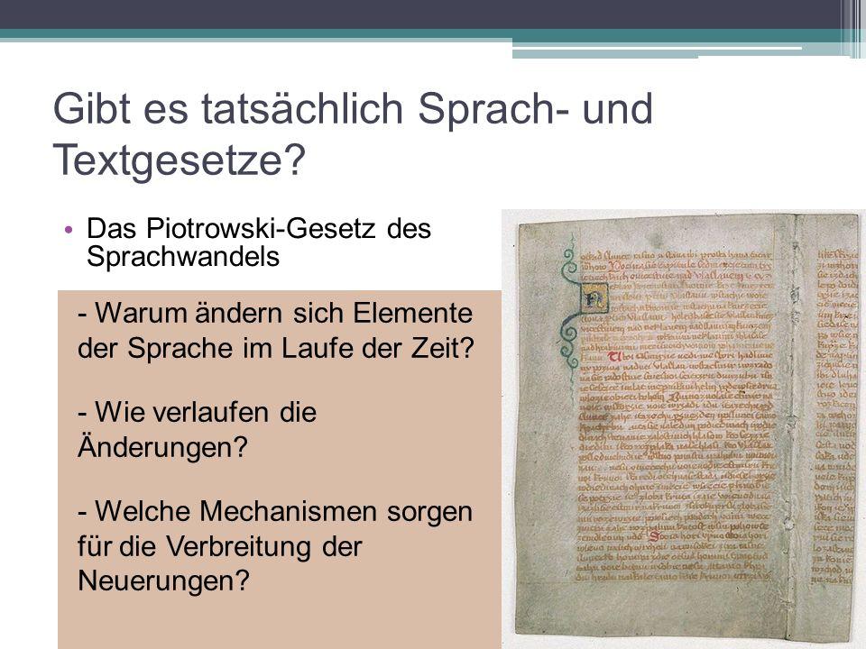 Gibt es tatsächlich Sprach- und Textgesetze? Das Piotrowski-Gesetz des Sprachwandels - Warum ändern sich Elemente der Sprache im Laufe der Zeit? - Wie