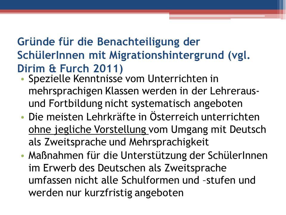 Gründe für die Benachteiligung der SchülerInnen mit Migrationshintergrund (vgl. Dirim & Furch 2011) Spezielle Kenntnisse vom Unterrichten in mehrsprac