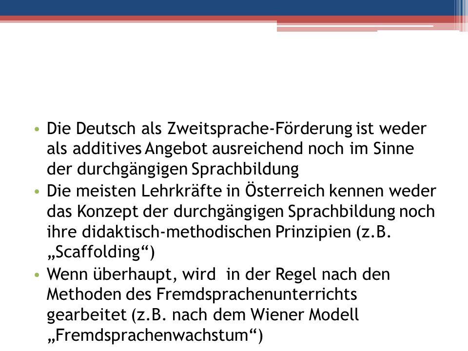 Die Deutsch als Zweitsprache-Förderung ist weder als additives Angebot ausreichend noch im Sinne der durchgängigen Sprachbildung Die meisten Lehrkräft