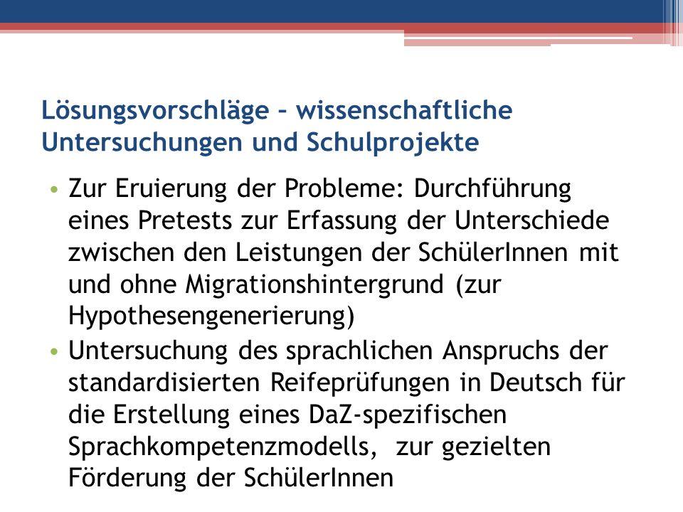 Lösungsvorschläge – wissenschaftliche Untersuchungen und Schulprojekte Zur Eruierung der Probleme: Durchführung eines Pretests zur Erfassung der Unter