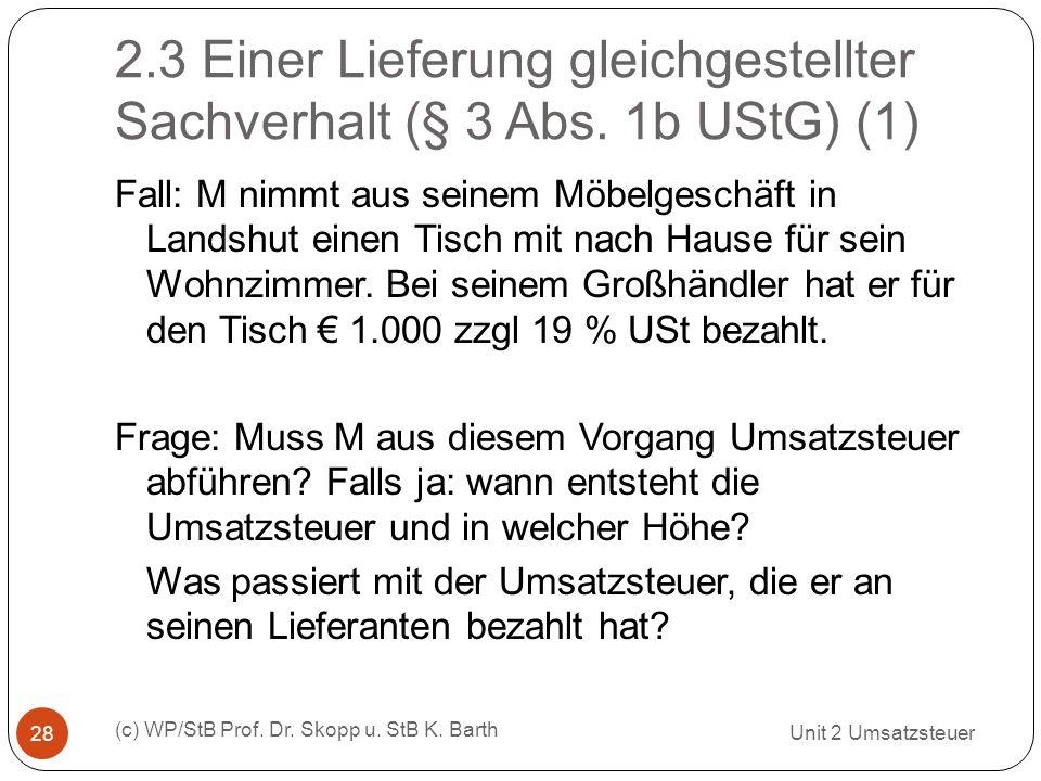 2.3 Einer Lieferung gleichgestellter Sachverhalt (§ 3 Abs. 1b UStG) (1) Unit 2 Umsatzsteuer (c) WP/StB Prof. Dr. Skopp u. StB K. Barth 28 Fall: M nimm