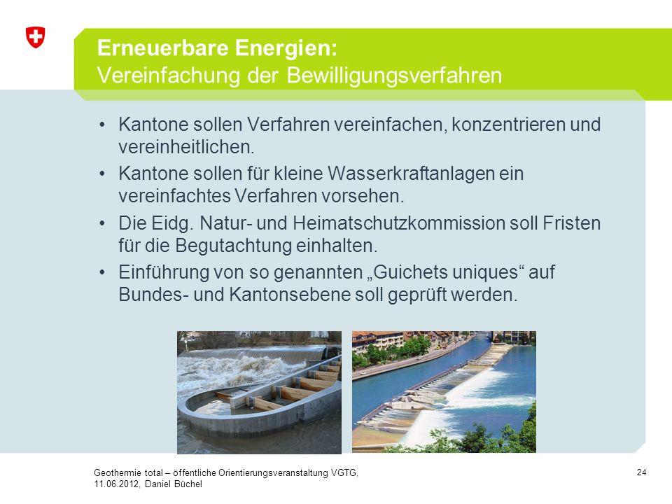 24 Erneuerbare Energien: Vereinfachung der Bewilligungsverfahren Kantone sollen Verfahren vereinfachen, konzentrieren und vereinheitlichen. Kantone so