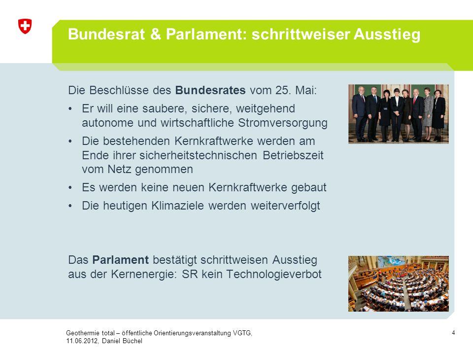 4 Bundesrat & Parlament: schrittweiser Ausstieg Die Beschlüsse des Bundesrates vom 25. Mai: Er will eine saubere, sichere, weitgehend autonome und wir