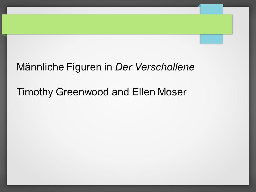 Männliche Figuren in Der Verschollene Timothy Greenwood and Ellen Moser