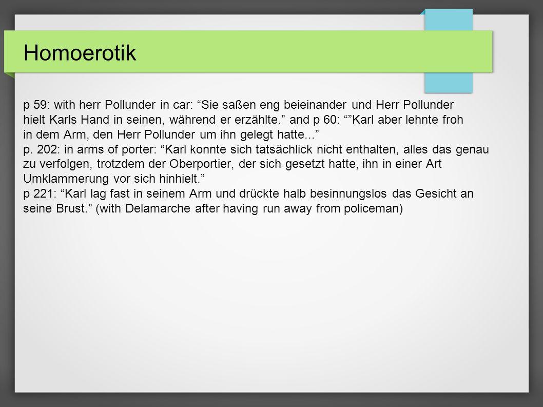 Homoerotik p 59: with herr Pollunder in car: Sie saßen eng beieinander und Herr Pollunder hielt Karls Hand in seinen, während er erzählte. and p 60: K